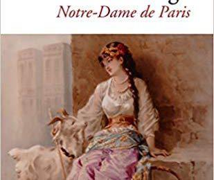 """Les éditions de """"Notre Dame de Paris"""", de Victor Hugo"""