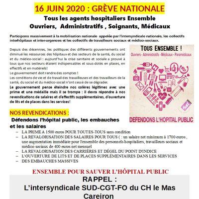 16 JUIN 2020 : GRÈVE NATIONALE Tous les agents hospitaliers Ensemble Ouvriers,  Administratifs , Soignants, Médicaux