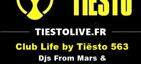 Club Life by Tiësto 563 - Djs From Mars & Madison Mars guestmix - january 12, 2018