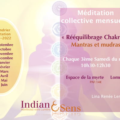 MEDITATION COLLECTIVE MENSUELLE avec Lina Lemoine (mantras,mudras) 3eme samedi du mois (18/09)
