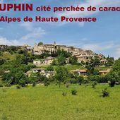 DAUPHIN magnifique village perché de caractère des Alpes de Haute Provence