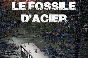 """""""Le fossile d'acier"""", de Philippe Saimbert --- Quelle claque!!"""