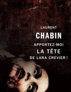 Apportez-moi la tête de Lara Crevier! de Laurent Chabin: médaille du polar