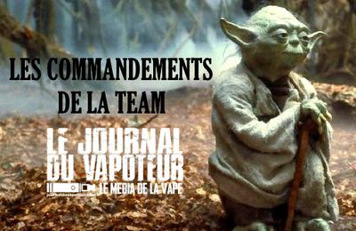 Les commandements de la team du Journal du Vapoteur