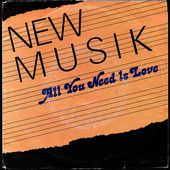 new musik - all you need is love 1982 - l'oreille cassée