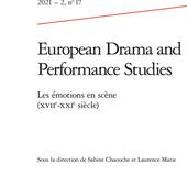 European Drama and Performance Studies. 2021 - 2, n° 17. Les émotions en scène (xviie-xxie siècle)