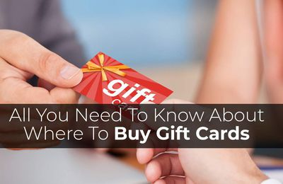 All You Need To Know About Where to Buy Gift Cards