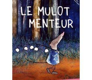 Le Mulot menteur / Andrea Kiss ; Marina Rosset ; Rebecca Akoun. – Arte, 2011. -