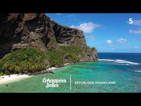 Echappées Belles en République Dominicaine -  Couleurs Caraïbes - Reportage complet