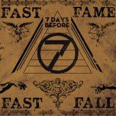 7 days before - Fast Fame Fast Fall