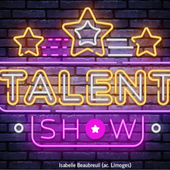 Talent Show 6e by Isabelle Beaubreuil on Genially