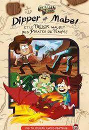 GRAVITY FALLS - Dipper et Mabel et le trésor  maudit des pirates, de Valérie Drouet