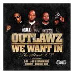 Outlawz – We Want In