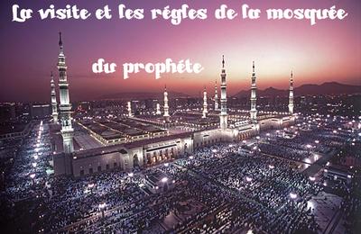 La visite et les régles de la mosquée du prophéte