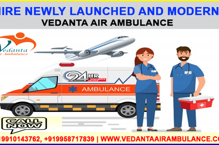 Hi-Fi Amenities Present In Vedanta Air Ambulance Services in Ranchi to Delhi under the Best Specialist MD Doctors