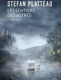 Les Sentiers des Astres 1. Manesh Stefan Platteau