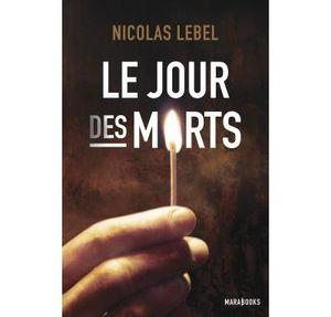 Le jour des morts de Nicolas Lebel (Marabout)