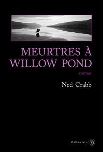 """""""Meurtres à Willow Pond"""", Ned Crabb"""