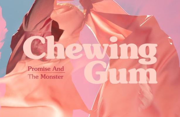 Promise and the Monster 💿 Chewing Gum