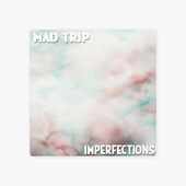 ‎Imperfections - Single par Mad Trip sur iTunes