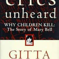 Cries unheard - Why Children Kill: The Story of Mary Bell
