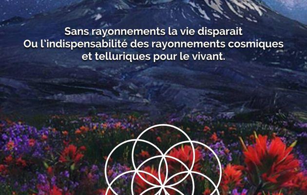 Les rayonnements cosmiques et telluriques sont indispensables à la vie