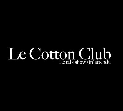 "LE COTTON CLUB Épisode 3 ""Think Like A Man"""