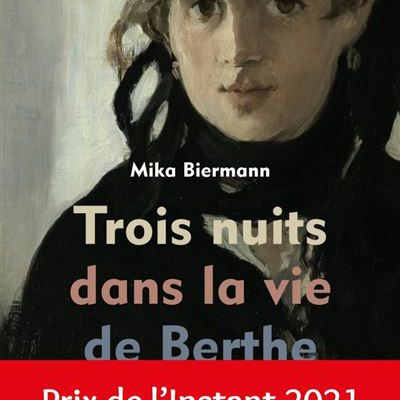 Trois nuits dans la vie de Berthe Morisot – Mika Biermann