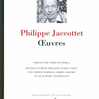 Philippe Jaccottet : Oeuvres (Gallimard - Pléiade)