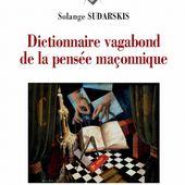 Dictionnaire vagabond de la pensée maçonnique - Solange Sudarskis