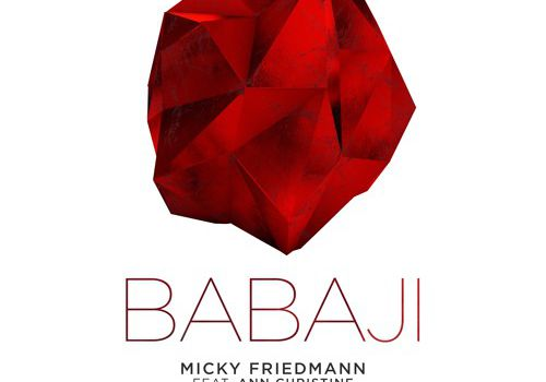 Micky Friedmann Feat. Ann Christine - Babaji (Original Mix)