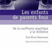 Les enfants de parents fous - Yves-Hiram L. Haesevoets