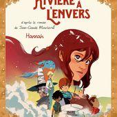 La rivière à l'envers - Hannah. L'HERMENIER, Djet, Corgié et Parada - 2019 (BD) (Dès 10 ans) - VIVRELIVRE