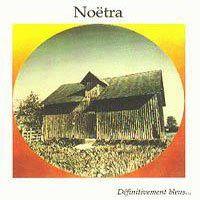 noëtra, d'abord le projet du talentueux guitariste jean lapouge associé à christian paboeuf, pierre aubert, denis lefranc et daniel renault,