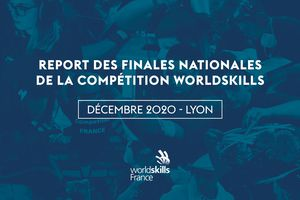 Report des Finales Nationales WorldSkills 2020