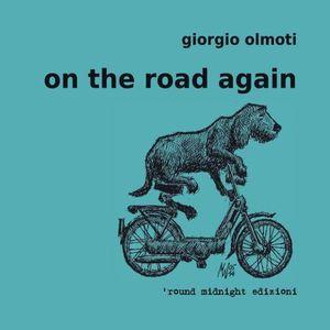 """Giorgio Olmoti, """"On the Road again"""""""