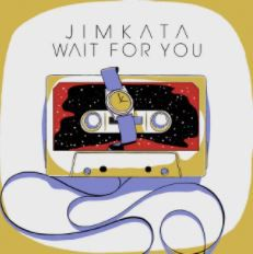💿 Jimkata - Wait For You