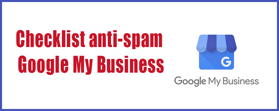 SEO : Checklist anti-spam Google My Business