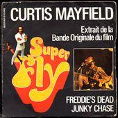 curtis mayfield - freddie's dead / junky chase - 1972 - l'oreille cassée