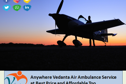 Low-Cost Budget by Vedanta Air Ambulance in Guwahati with Dedicated Medical Team and MD Doctors