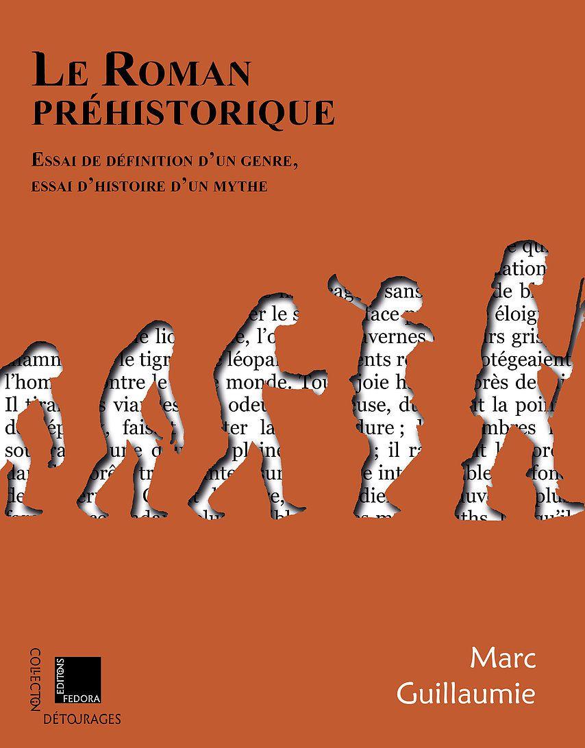Marc Guillaumie - Le Roman préhistorique (Éditions Fedora, 2021)