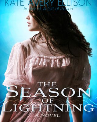The Season of Ligtning (by Kate Avery Ellison)