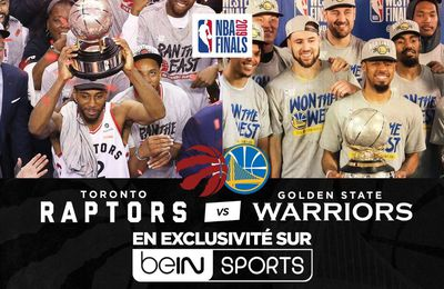 [Basket] Les Finales NBA Toronto Raptors vs Golden State Warriors à suivre en direct sur beIN SPORTS !