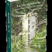 La Vie Spirituelle, tout ce que vous avez voulu savoir sur l'évolution spirituelle ! | Editions-terre-de-lumiere.com