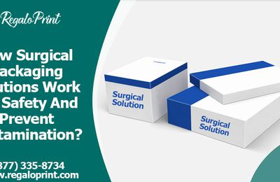 How Surgical Packaging Solutions Work For Safety And Prevent Contamination