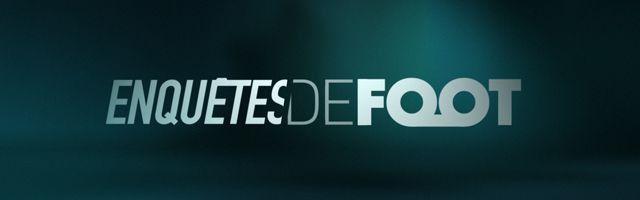 Au sommaire ce 15 octobre d'Enquêtes de foot sur Canal+Sport