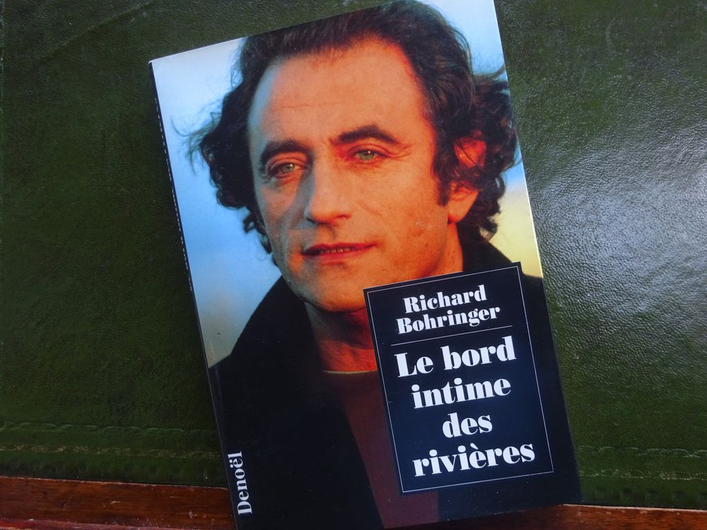 Le bord intime des rivières. Richard Bohringer. Denoël. Janvier 1994. © Jean-Louis Crimon