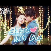 ❤Official Trailer 2❤ Skate Into Love (Janice Wu & Steven Zhang) (2020)!! Sweet romantic comedy
