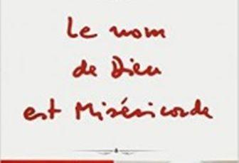 LE NOM DE DIEU EST MISERICORDE : LE LIVRE DU PAPE EST PUBLIE AUJOURD'HUI