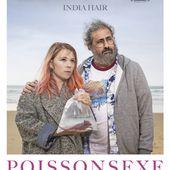 Bande-annonce de la comédie Poissonsexe, avec Gustave Kervern et India Hair. - Leblogtvnews.com
